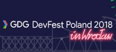 GDG DevFest Poland po raz pierwszy we Wrocławiu!